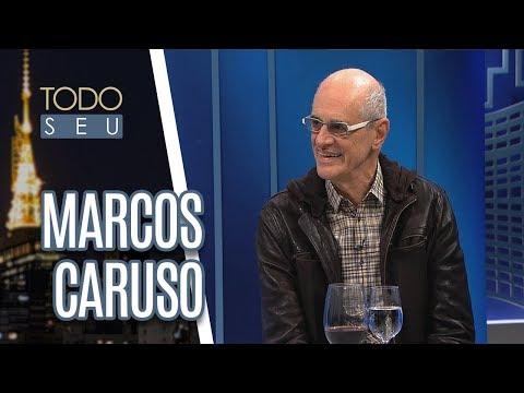 Conversa Com Marcos Caruso - Todo Seu (31/05/18)