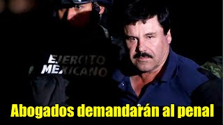 Abogados del Chapo demandarán al penal