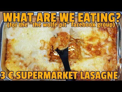 ✔ 3 € SUPERMARKET LASAGNE (1 Kilo) ☆ What are we eating? for the Wolfs Pit Facebook Group