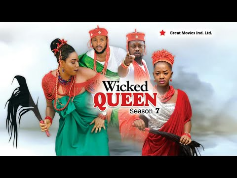 Wicked Queen Season  7 - (New Movie ) 2018 Latest Nigerian Nollywood Movies