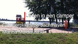 Leven in een camper 430, Camperplaats op Jachthaven Marina Muiderzand