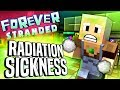 Minecraft - RADIATION SICKNESS - Forever Stranded #89