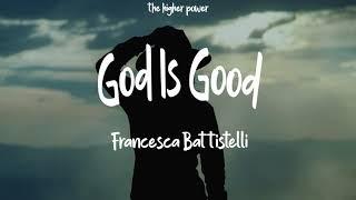 Francesca Battistelli - God Iṡ Good (Lyrics)