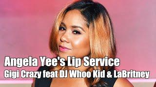 Angela Yee's Lip Service: Gigi Crazy feat DJ Whoo Kid & LaBritney