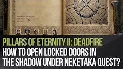 Pillars of Eternity II: Deadfire - How to open locked doors in The Shadow Under Neketaka quest?