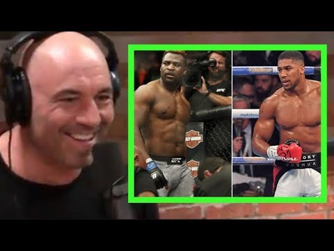 Joe Rogan - Anthony Joshua vs  Francis Ngannou?