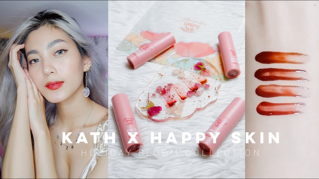#KATHXHAPPYSKIN NEW KISS & BLOOM GLOSSY TINT SWATCHES: HOLIDAY BLOOM COLLECTION 🌸
