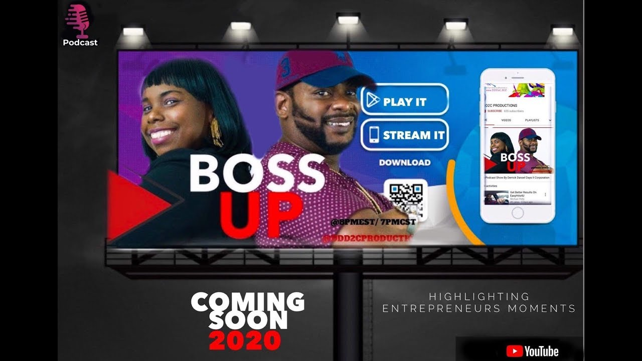 Boss Up Podcast Show Launching 2020!