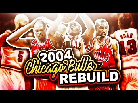 REBUILDING THE 2004 CHICAGO BULLS! NBA 2K17 MY LEAGUE