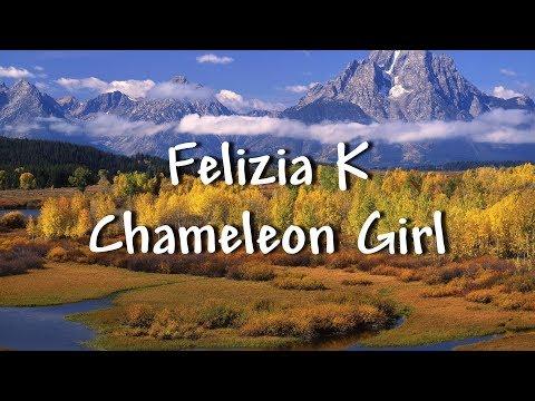 Felizia K - Chameleon Girl - Lyrics