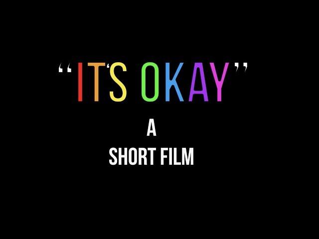 'Its Okay'- Short film (LGBT)