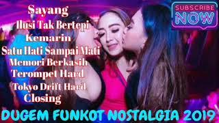 DUGEM FUNKOT NOSTALGIA BAPER ABISS 2019