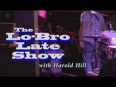 Lo-Bro Late Show - Pilot Episode - After Midnight - Music by Harold Hill
