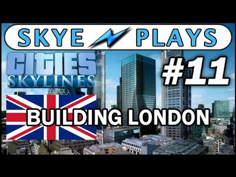 Cities: Skylines Building London #11 ►The City of London◀ Gameplay
