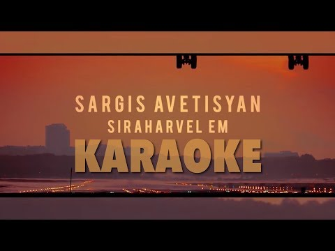 Sargis Avetisyan  - Siraharvel em KARAOKE [HD] 2017