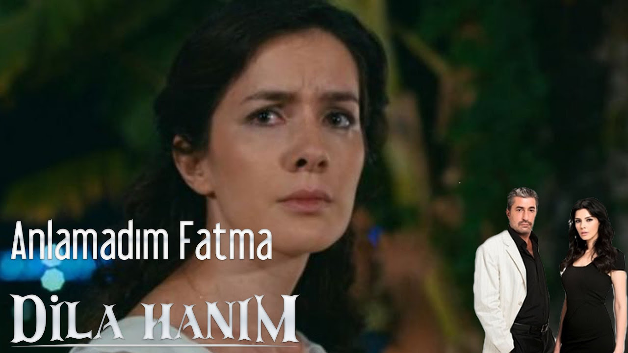 Dila Hanım - Anladım Fatma