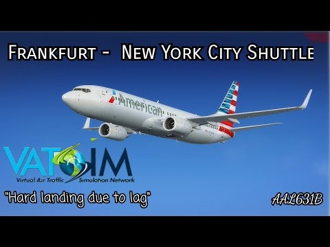 [FSX VATSIM] ''Frankfurt - New York City Shuttle'' Full flight recording
