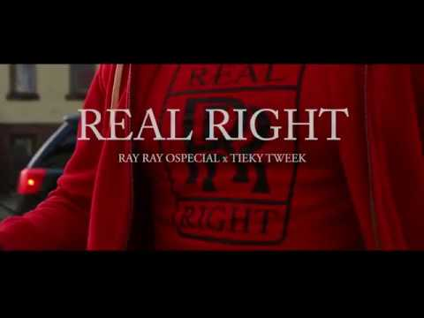 RAY RAY OSPECIAL & TIEKY TWEEK - REAL RIGHT (Official Video)