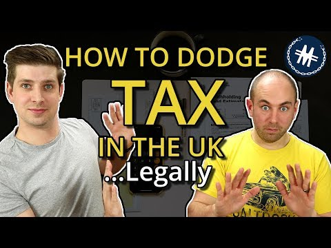 How To Dodge Tax In The UK...Legally - Tax Avoidance Is Your Duty