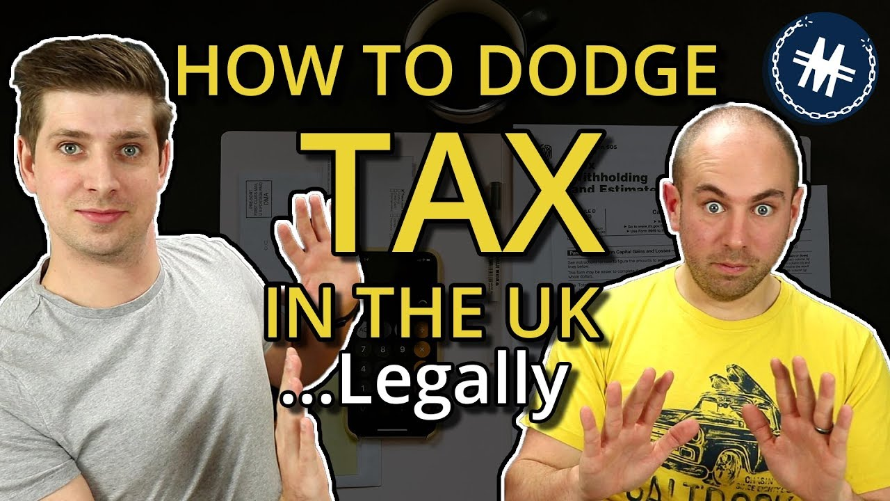 How To Dodge Tax In The UK…Legally – Tax Avoidance Is Your Duty