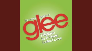 I Believe in a Thing Called Love (Glee Cast Version)