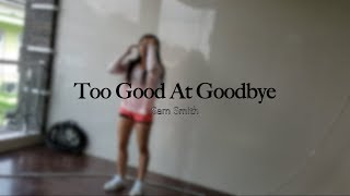 Too Good At Goodbyes - Matt Bloyd (COVER) Choreo by Kyle Hanagami