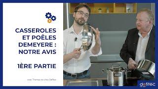 Les casseroles et poêles en inox Demeyere : Notre avis avec Freddy De Bast, expert Demeyere !