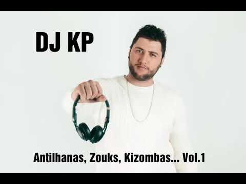 DJ KP - Antilhanas, Zouks, Kizombas 2017 Mix Vol.1