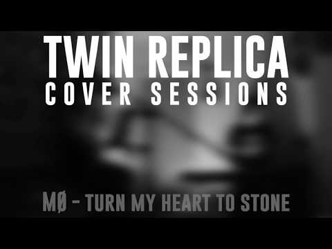 MØ - Turn My Heart To Stone (Twin Replica cover)