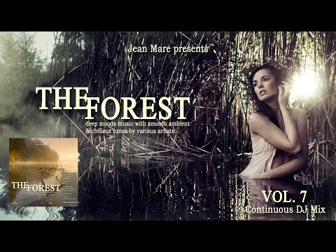 The Forest Chill Lounge Vol.7 (Deep Moods Music With Smooth Ambient Tunes) DJ Mix By Jean Mare (HD)