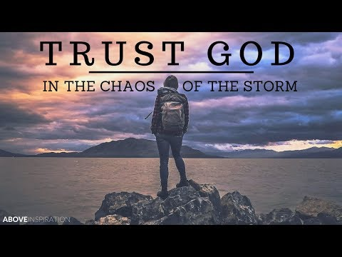 Trusting God in the Storm of Chaos - Motivational