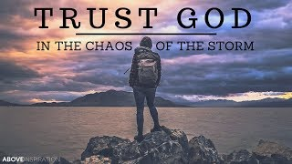 Trusting God in the Storm of Chaos - Motivational & Inspirational Video