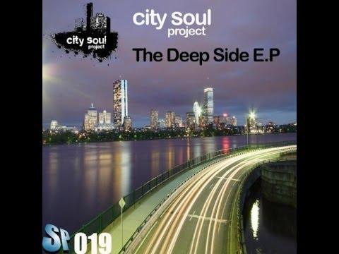 City Soul Project - The Deep Side (Original Mix)