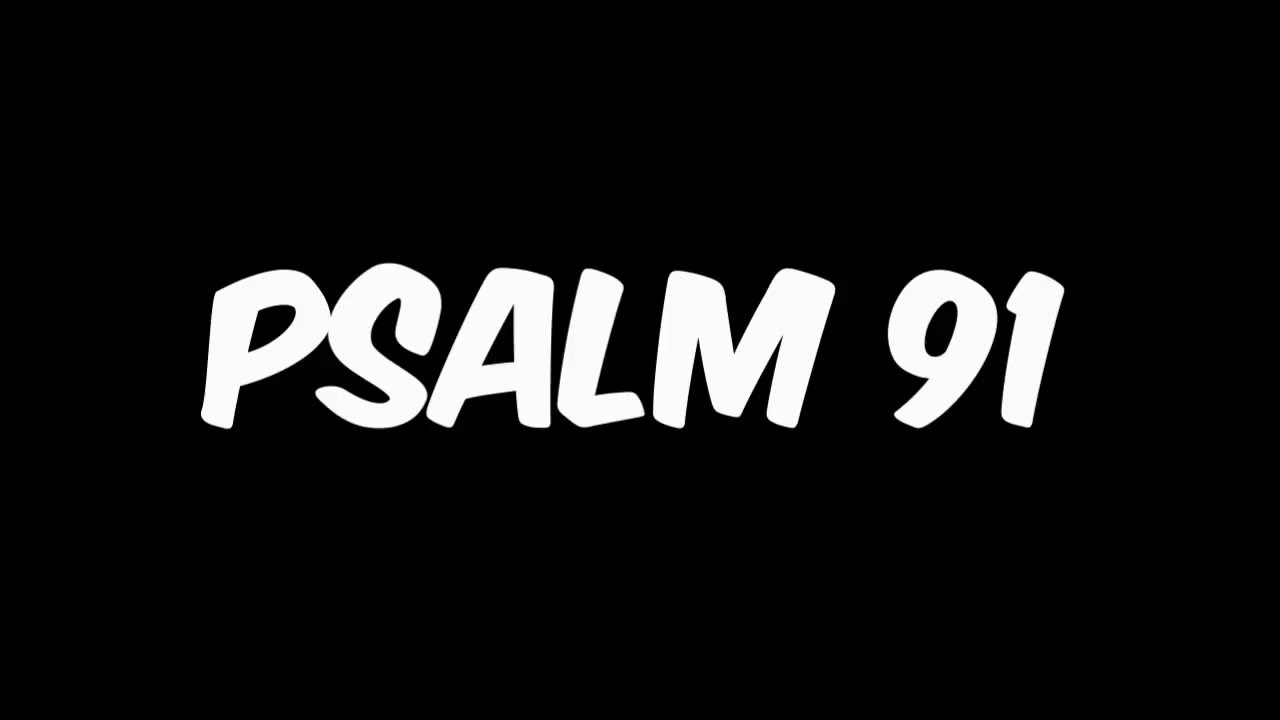 Psalm 91 audio with words - Good way to start your day