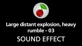 Large distant explosion, heavy rumble - 03, sound effect