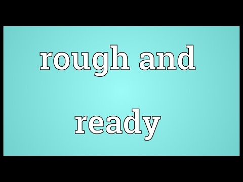 Rough and ready Meaning
