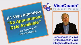 K1 Fiance Visa. No Appointment Date Available at Ustraveldocs.com Gen72