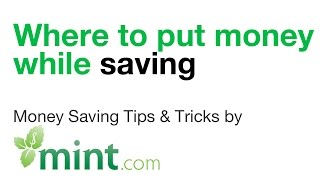 Where Should You Put Your Money While Saving? | Mint Personal Finance Tips Video