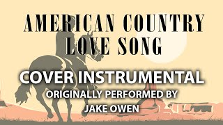 American Country Love Song (Cover Instrumental) [In the Style of Jake Owen]