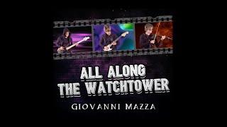 All Along the Watchtower (Jimi Hendrix - Bob Dylan)  Giovanni Mazza (15) Guitar, Violin, Bass Cover