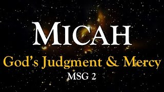 Micah: God's Judgment and Mercy (Msg 2)