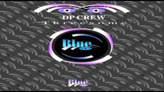 DP Crew - Threesome (Clubbers Delight Remix) [2001]