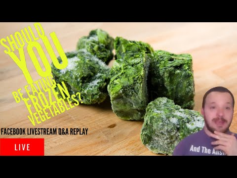 Should You Be Eating Frozen Vegetables? | #AskMikeTheCaveman Part 423 - Facebook Live Q&A Replay