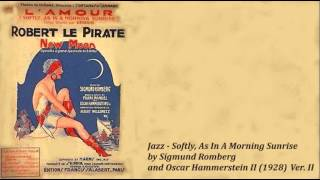 Oldie - Jazz - Softly, As In A Morning Sunrise by Sigmund Romberg and Oscar Hammerstein II (1928)