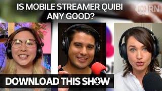 Is new mobile streamer Quibi any good? | Download This Show