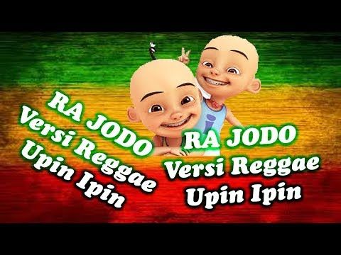 RA JODO Versi Upin Ipin ||Cover REGGAE LUCU