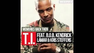 [HQ] T.I. - Memories Back Then Ft. B.o.B., Kendrick Lamar & Kris Stephens (200Hz Bass Boosted)