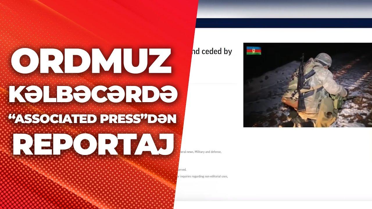 """Ordumuz Kəlbəcərdə - """"Associated Press""""dən reportaj"""