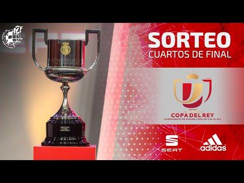 Sorteo Campeonato de España, Copa de S. M. el Rey. Cuartos de final ...