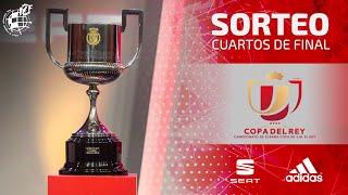 Sorteo Campeonato de España, Copa de S. M. el Rey. Cuartos de final.